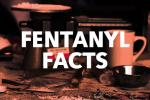 Fentanyl Facts